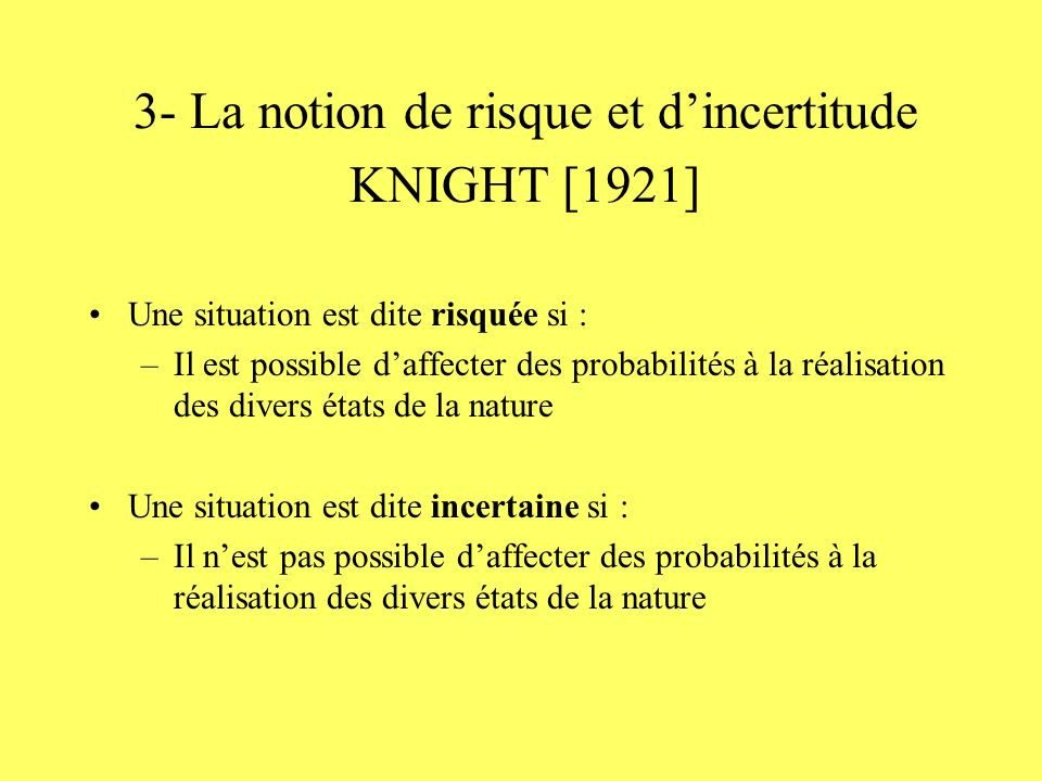 3- La notion de risque et d'incertitude KNIGHT [1921]